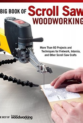 Big Book of Scroll Saw Woodworking - 60 progetti per traforo